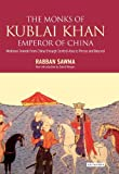 img - for Monks of Kublai Khan, Emperor of China: Medieval Travels from China through Central Asia to Persia and Beyond book / textbook / text book