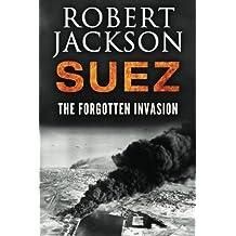 Suez: The Forgotten Invasion