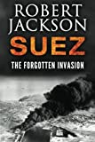 Suez: The Forgotten Invasion