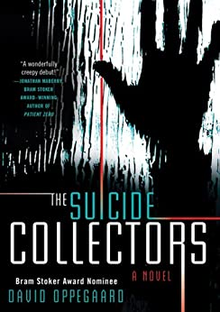 The Suicide Collectors: A Novel by [Oppegaard, David]