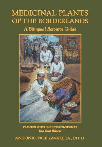 Medicinal Plants of the Borderlands: A Bilingual Resource Guide