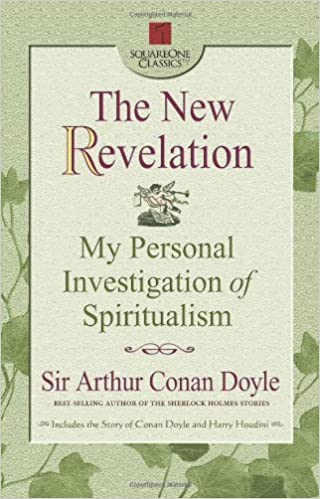 The New Revelation My Personal Investigation Of Spiritualism