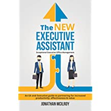The New Executive Assistant: Exceptional Executive Office Management