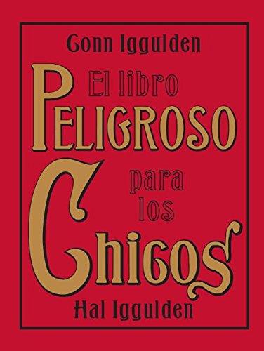 El Libro Peligroso para los Chicos (Spanish Edition)