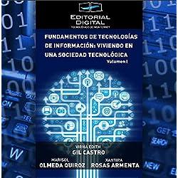 Fundamentos de las tecnologías de Información: viviendo en una sociedad tecnológica. Volumen I