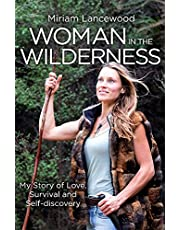 Woman in the Wilderness: Miriam Lancewood