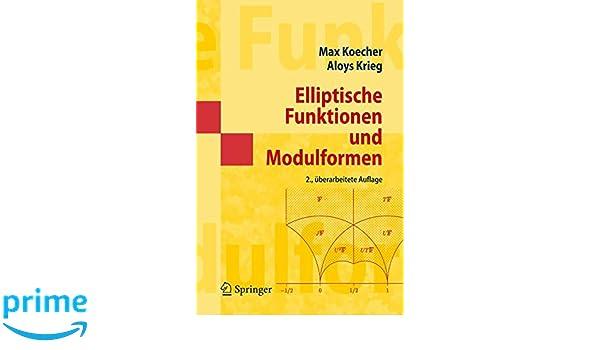 elliptische funktionen und modulformen koecher max krieg aloys
