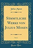 Sämmtliche Werke Von Julius Mosen, Vol. 1 (Classic Reprint) (German Edition)