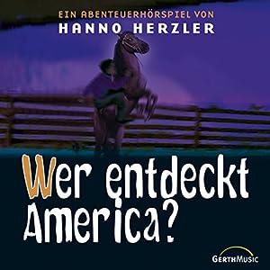 Wer entdeckt America? (Wildwest-Abenteuer 17) Hörspiel