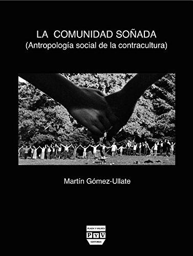 La comunidad soñada: Antropología Social de la Contracultura