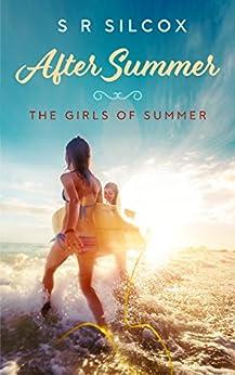 After Summer: Sweet Romance for Lesbian Teens (The Girls of Summer Book 2) by [Silcox, SR]