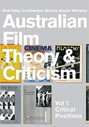 Amazon Com Australian Film Theory And Criticism Volume 1 Critical Positions 9781841505817 Williams Deane Verevis Constantine King Noel Books
