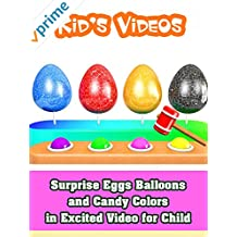 Surprise Eggs Balloons and Candy Colors in Excited Video for Child