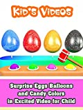 Surprise Eggs Balloons and Candy Colors