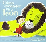 img - for Como esconder un leon (Spanish Edition) by Helen Stephens (2013-10-31) book / textbook / text book