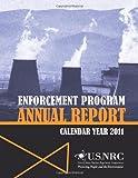 Enforcement Program Annual Report: Calender Year 2011, U. S. Nuclear U.S. Nuclear Regulatory Commission, 1495350371