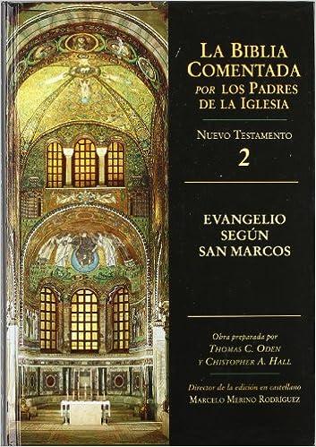 Evangelio según san Marcos La Biblia Comentada por los Padres de la Iglesia: Amazon.es: Oden, Thomas: Libros