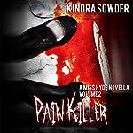 Pain-Killer: A Miss Hyde Novella, Volume 2 | Kindra Sowder