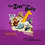 The Zoo In My Belly: A Mealtime Book For Picky Eaters.