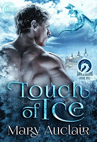 Touch of Ice (Dawn of Dragons Book 1) by [Auclair, Mary]