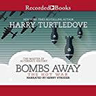 Bombs Away Audiobook by Harry Turtledove Narrated by Henry Stozier