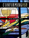 Confirming our Faith: A Reformed Covenantal Theology of the Sacraments