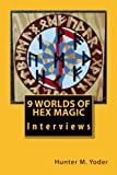 img - for 9 Worlds of Hex Magic: Interviews (Backdoor Hexologist) (Volume 3) book / textbook / text book