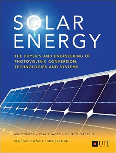 Solar Energy: The Physics & Engineering Of Photovoltaic Conversion, Technologies, And Systems