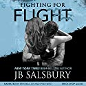 Fighting for Flight: Fighting, Book 1 Audiobook by JB Salsbury Narrated by Erin Mallon, Ryan West