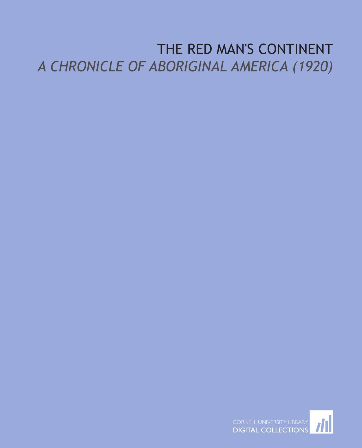 The Red Man's Continent: A Chronicle of Aboriginal America (1920) pdf epub