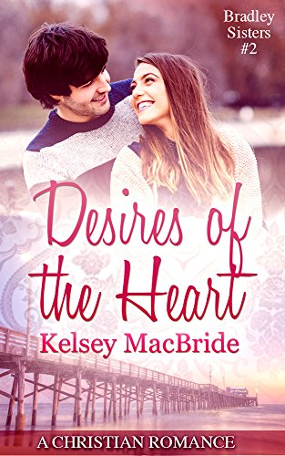 Desires of the Heart: A Christian Romance Novella (Bradley Sisters Book 2)