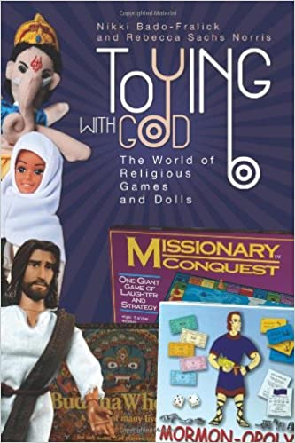 Toying with God: The World of Religious Games and Dolls: Nikki ...