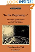 In the Beginning…': A Catholic Understanding of the Story of Creation and the Fall (Ressourcement: Retrieval and Renewal in Catholic Thought (RRRCT))
