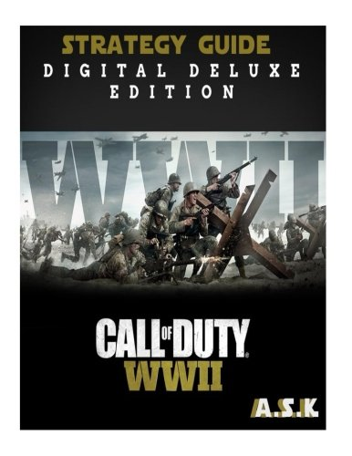 CALL OF DUTY World War II Ultimate Walkthrough A.S.K: Hacks-Cheats-All collectibles-All Mission Walkthrough-Step-By-Step Strategy Guide-Location ... Ultimate Premium Strateges) (Volume 5)