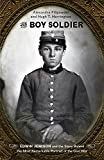 img - for The Boy Soldier: Edwin Jemison and the Story Behind the Most Remarkable Portrait of the Civil War book / textbook / text book