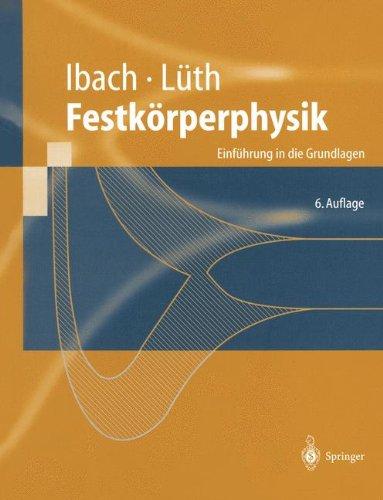 Festkörperphysik: Einführung in die Grundlagen (Springer-Lehrbuch)