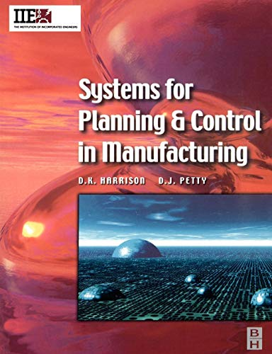 Systems for Planning and Control in Manufacturing (IIE Core Textbooks Series)