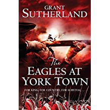The Eagles at York Town: Vol. 3