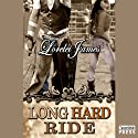 Long Hard Ride: Rough Riders, Book 1 Audiobook by Lorelei James Narrated by Rebecca Estrella
