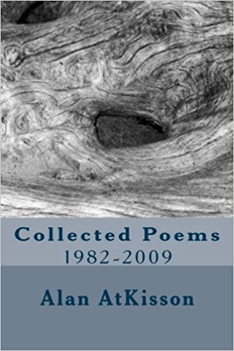 Collected Poems 1982-2009: Alan AtKisson: 9781478294979: Amazon com