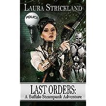 Last Orders: A Buffalo Steampunk Adventure