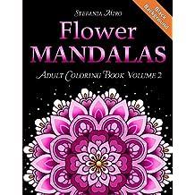 Flower Mandalas Adult Coloring Book Volume 2: Black Background