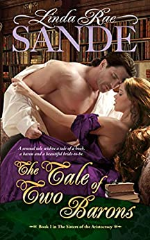 The Tale of Two Barons (The Sisters of the Aristocracy Book 1) by [Sande, Linda Rae]