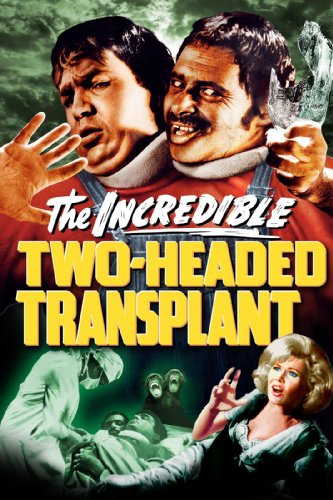 The Incredible Two Headed Transplant