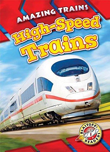 High-Speed Trains (Blastoff Readers. Level 1: Amazing Trains)