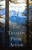 The Traxeon Prime Affair, William Young, 1424153727