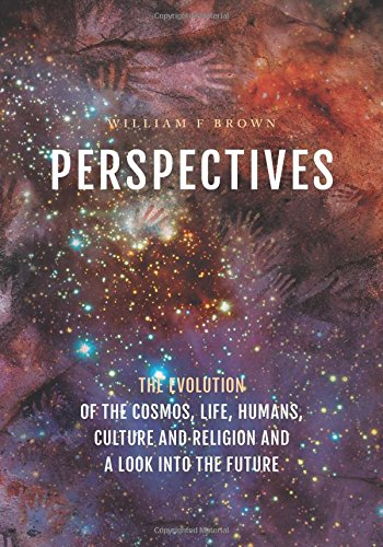 Perspectives: The Evolution of the Cosmos, Life, Humans, Culture and Religion and a Look into the Future