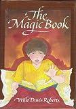 The Magic Book, Willo Davis Roberts, 0689311206