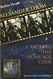 ALEXANDER THOM-CRACKING THE STONE AGE.: Cracking the Stone Age Code