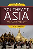 Southeast Asia : Past and Present, SarDesai, D. R., 0813348374